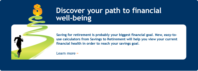 Discover your path to financial well-being. Manage your money, relationships, retirement and more. Learn more...